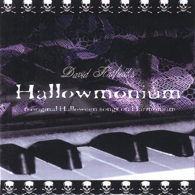 Hallowmonium:  6 Original Halloween Songs On Harmonium.  (Large Cd For Clay Animation For Halloween Music.)