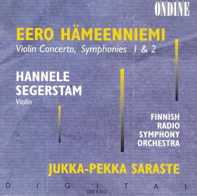 Haeenniemi, E.: Violin Concerto / Symphonies Nos. 1 And 2 (segerstam, H., Saraste)