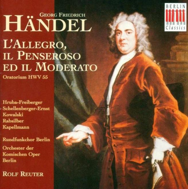 Handel, G.f.: Aloegro, Il Penseroso Ed Il Moderato (l') (sung In German) (reuter)