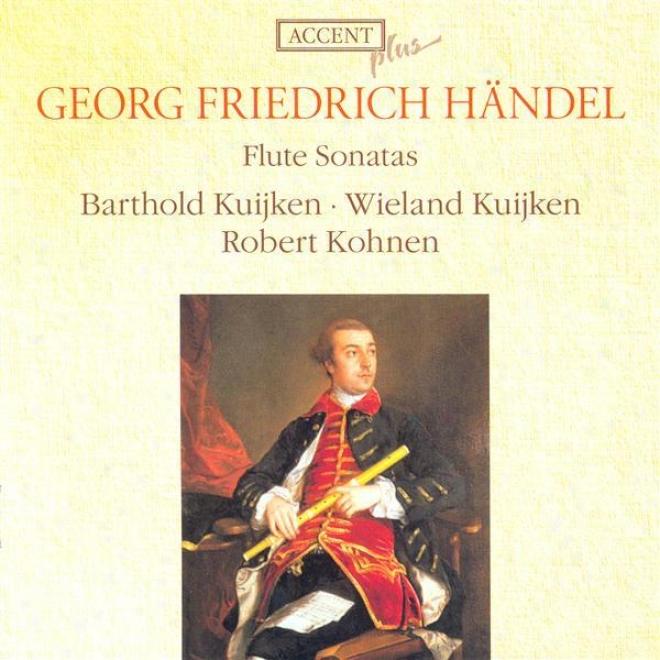 Handel, G.f.: Flute Sonatas, Hwv 359b, 363b, 367b, 374, 375, 376, 378, 379 (kuijken, Kohnen)