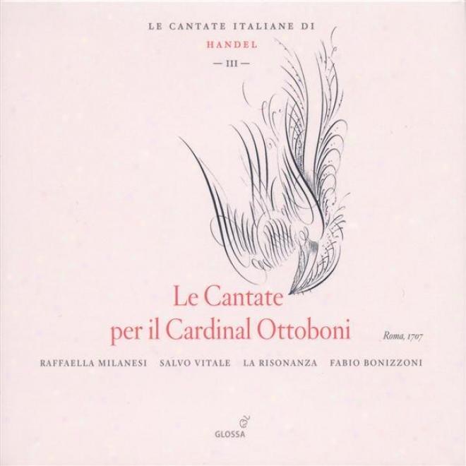 Handel, G.ff.: Italian Cantatas, Vol. 3 - Hwv 78, 140, 150, 165 (milanesi, Vitale, La Risonanza)