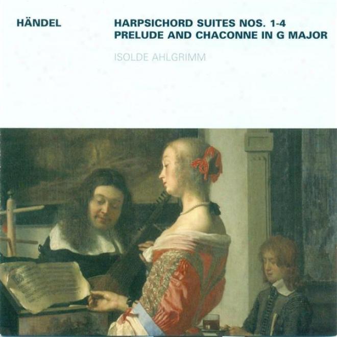 Handel, G.f.: Keyboard Suites Nos. 1-4 / Prelude And Chaconne, Hwv 435 (ahlgrimm)