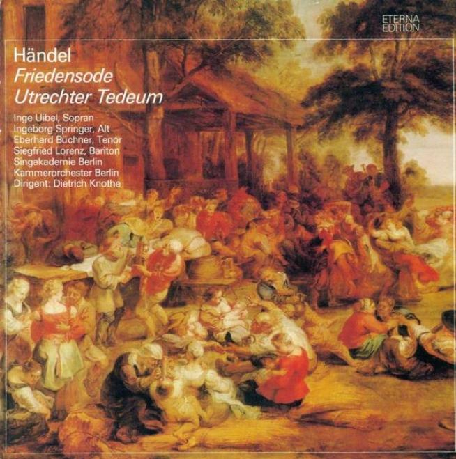 """""""handel, G.f.: Ode For The Birthday Of Queen Anne / Te Deum, """"""""utrecht"""""""" (sung In German) (knothe)"""""""