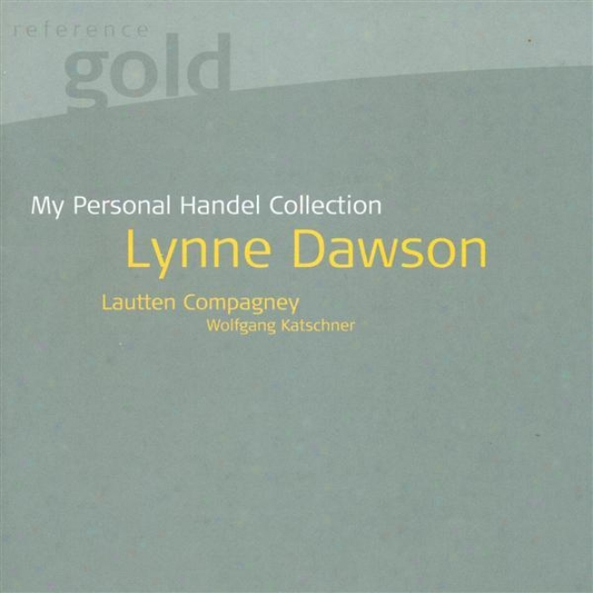 Handel, G.f.: Opera And Oratorio Arias (my Personal Handel Collection) (dawson, Lauten Compagney)