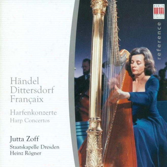 Handel, G.f.: Organ Concerto No. 6 (version  For Harp And Orchestra) / Dittersdorf, C.d. Von: Harpsichodr Concerto In A Major (zof