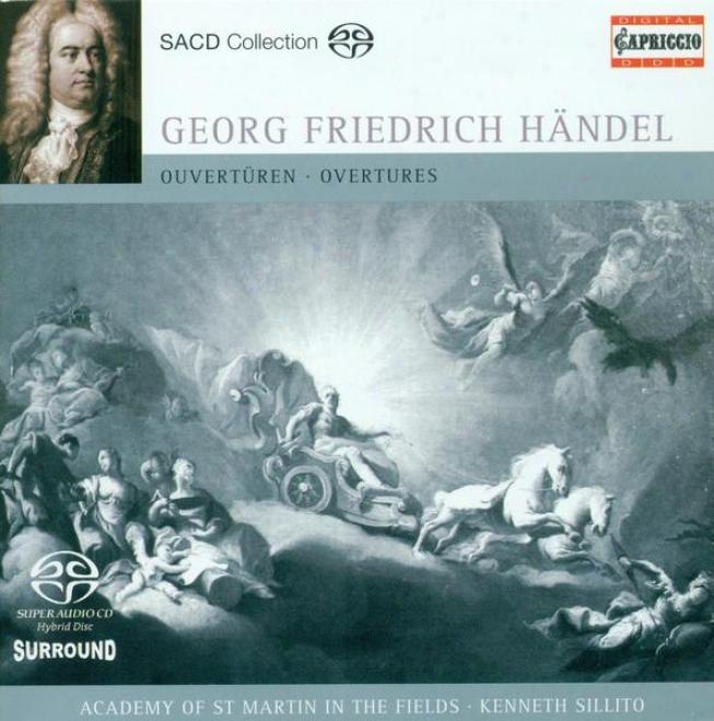 Handel, G.f.: Overtures - Hwv 5, 6, 34, 33, 38, 67 (academy Of St. Marti nIn The Fields, Sillito)