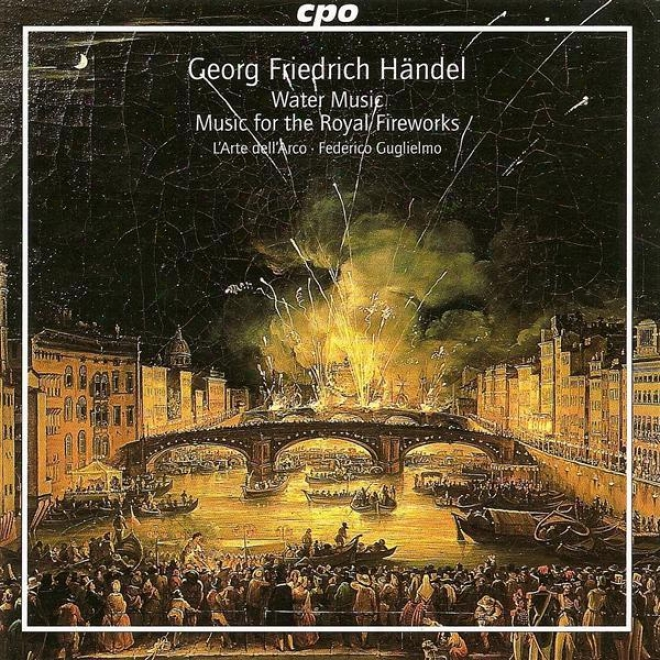 Handel, G.f.: Water Music / Music For The Royal Fireworks (l' Arte Dell'arco, Gugllielmo)