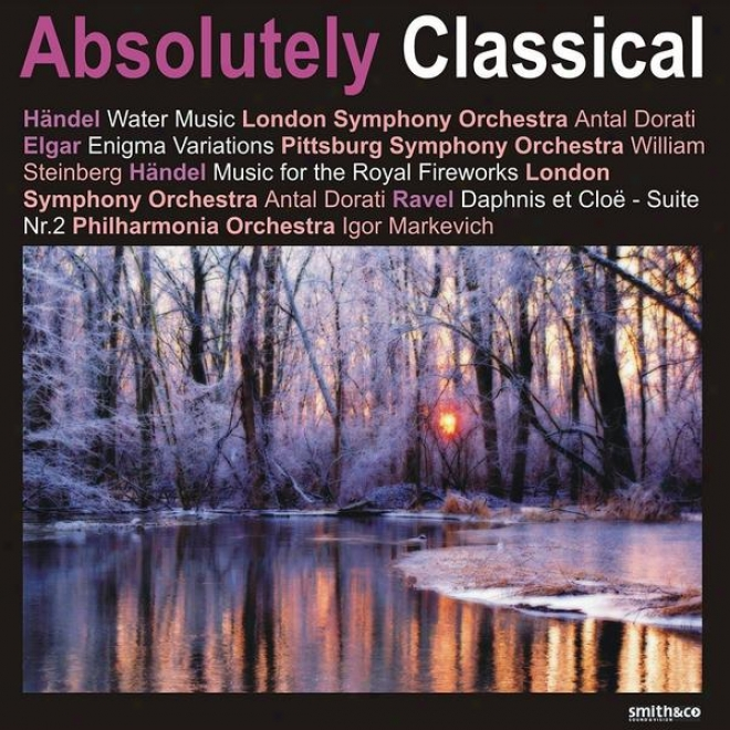 Handel: Water Music, Music For The Royal Fireworks - Elgar: Enigna Variations, Et Al.