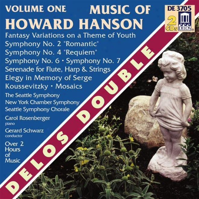 Hanson, H.: Music Of Howard Hanson, Vol. 1 - Symphonies Nos. 2 Amd 4 / Fantasy-variations On A Theme Of Youth