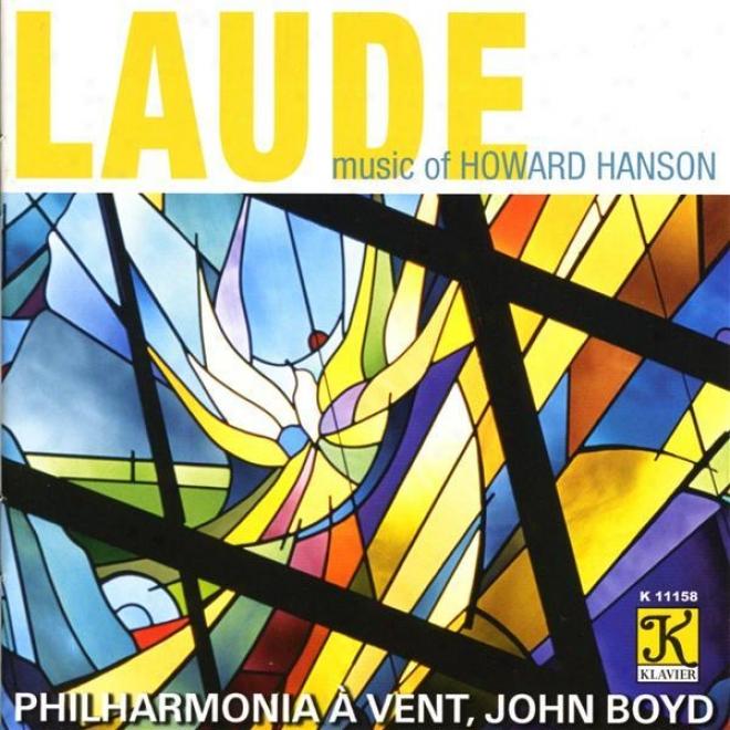 Hanson: Laude / Chorale And Alleluia / Dies Natalis / Centennial March / Merry Mount Suite