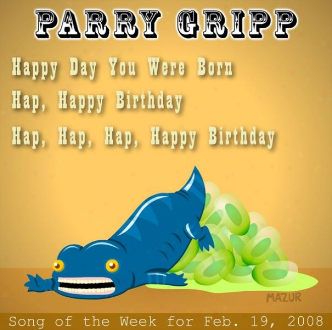 Happ Day You Were Born: Ward off Gripp Song Of The Week For Febrruary 19, 208 - Single
