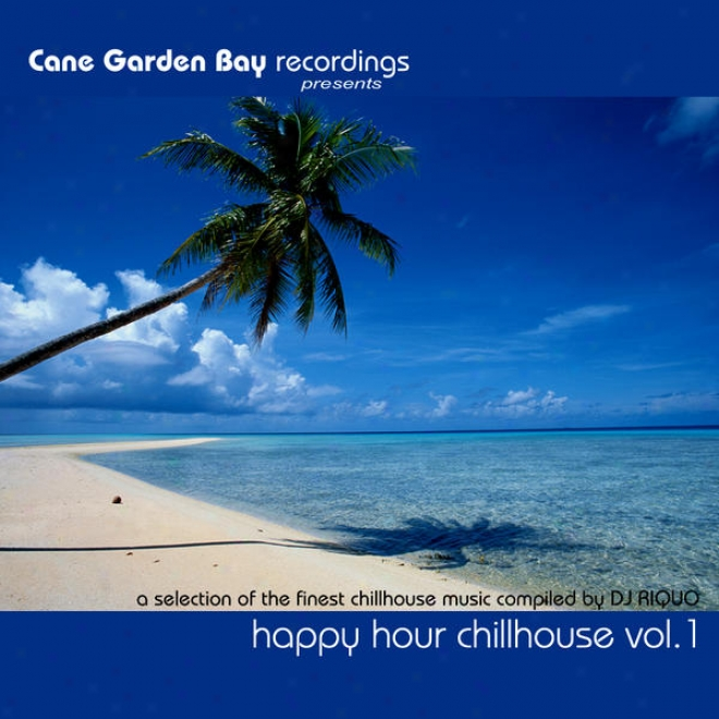 Happy Hour Chillhouse Vol.1 - A Selection Of The Finesr Chillhouse Music Compiled By Dj Riquo