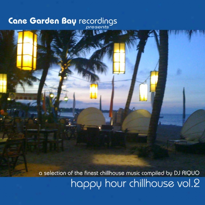 Happy Hour Chillhouse Vol.2 - A Choice Of The Finest Chillhouse Music Compiled By Dj Riquo
