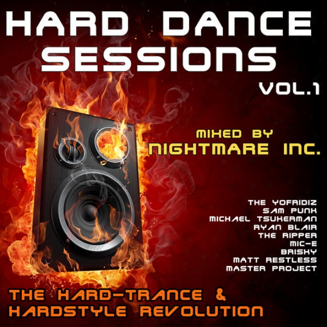 Hard Dance Sessions Vol. 1 - The Hard-trance & Harddstyle Revolution (mixed By Nightmare Inc.)