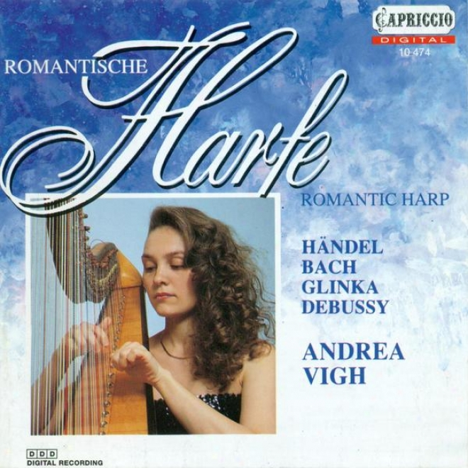 Harp Recital: Vigh, Andrea - Bach, J.s. / Handel, G.f. / Pescetti, G.b. / Glinka, M.i. / Duramd , A. / Debussy, C. / Faure, G.