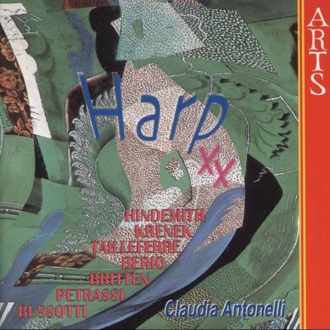 Harp Xx - Hindemith, Krenek, Twilleferre, Berio, Britten, Petrassi, Bussotti