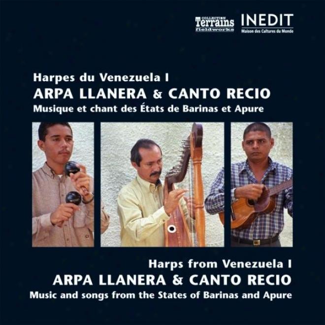 Harpes Du Venezuela I. Arpa Llanera & Canto Recio / Harps From Venezuela I. Arpa Llanera & Canto Recio