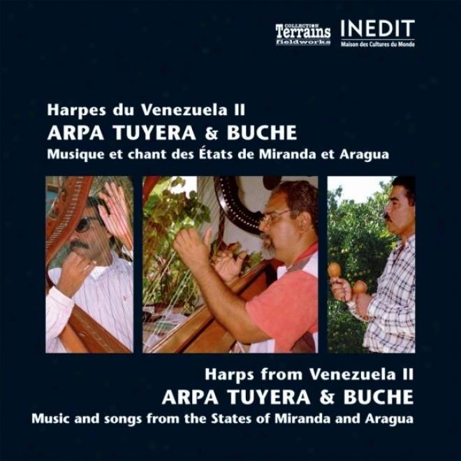 Harpes Du Venezuela Ii. Arpa Tuyera & Buche / Harps From Venezuela Ii. Arpa Tuyera & Buche