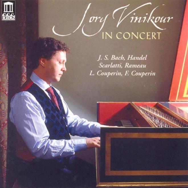 Harpsichord Recital: Vinikour, Jory - Handel, G.f. / Bach, J.s. / Rameau, J.p. / Scarlatti, D. / Couperin, L. / Couperin, F .