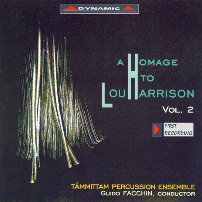 Harrison, L.: Homage To Lou Harrison (a), Vol. 2 - The Clay's Quintet / Rhymes With Silver / The Dangerous Chapel / Ariadne / Bomba