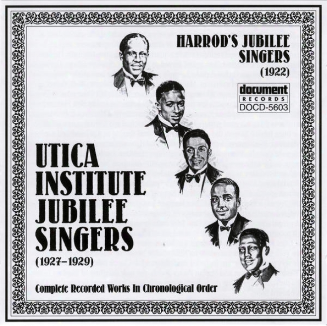 Harrod's Jubilee Singers (1922)  And Utica Institute Jubilee Singers (1927-1929)