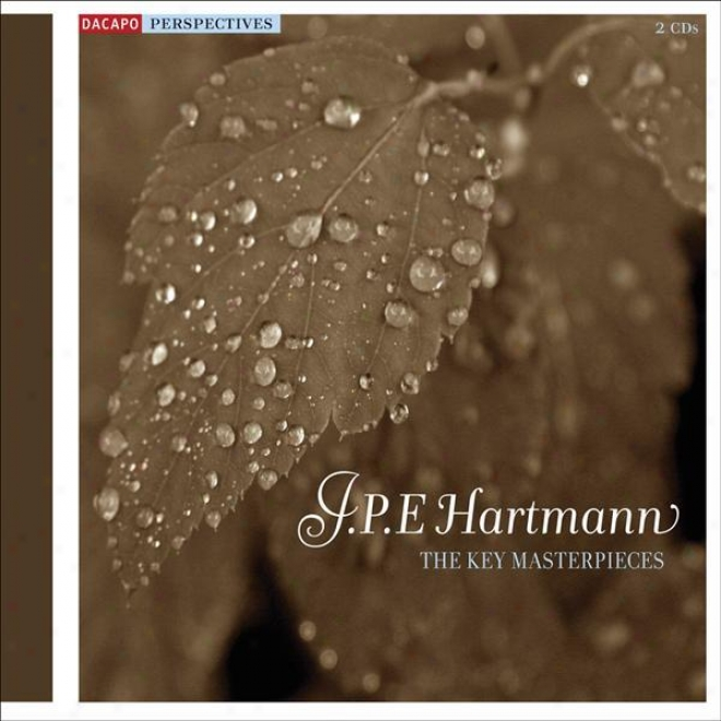 Hartmann, J.p.e.: Key Masterpieces (the) - Symphony No. 1 / Piano Sonata / Suite In A Minor / Volvens Spaadom / Liden Kirsten (exc