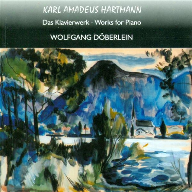 Hartmann, K.a.: Kleine Suites Nos. 1 And 2 / Piano Sonatas / Jazz Toccata And Fuge / Piano Sonatina