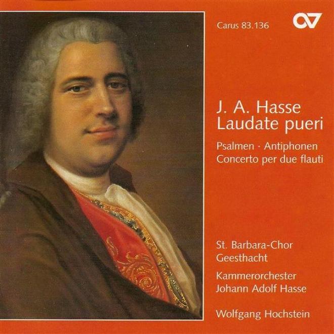 Hasse, J.: Laudate Pueri / Salve Regina In A Major (geesthacht St. Barbara Choir, Hochstein)
