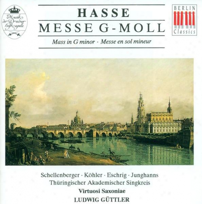 """hasse, J.a: Mass In G Minor, """"ferza Messa"""" (thuringian Academic Singkreis, Virtuosi Saxoniae, Guttler)"""