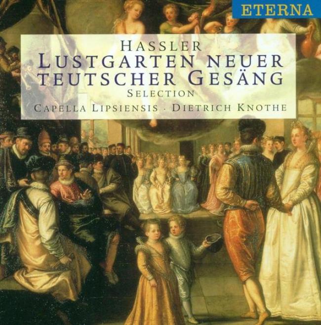 Hassler, H.l.: Lustgarten Neuer Teutscher Gesang, Balletti, Gaillarden Und Intradn (capella Lipsiensis, Knothe)