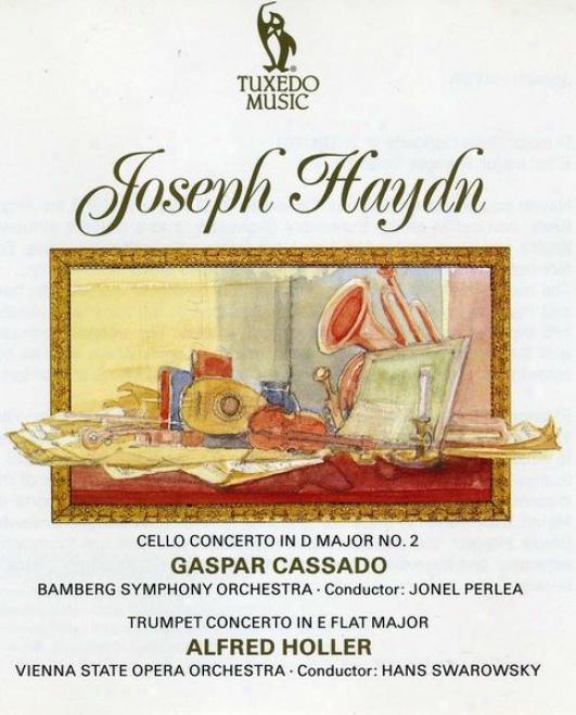 Haydn: Cello Concerto In D Major No.2, Hob.viib.2; Celebrator Concerto In E Flat Major, Hob.viie.1; Overture In D