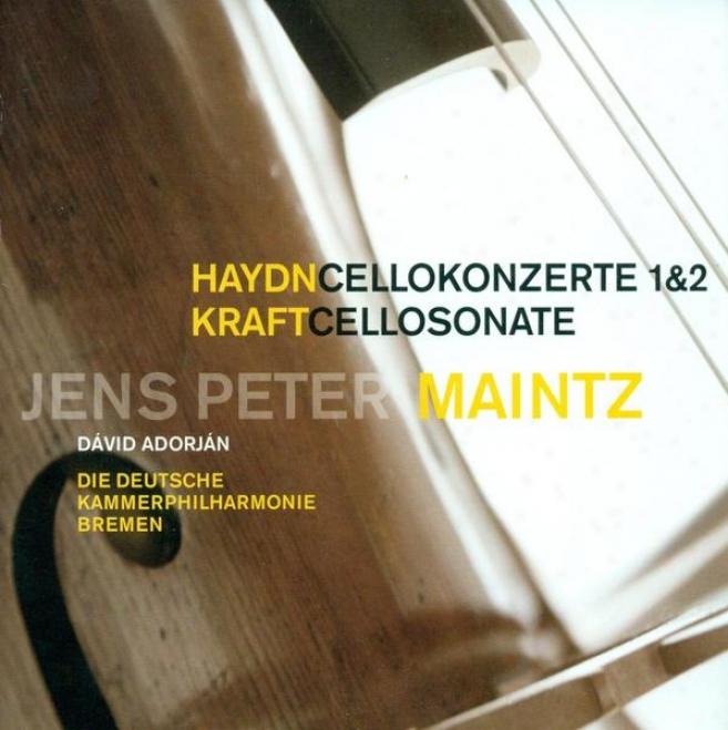 Haydn, F.j.: Cello Concerto No. 2 / Cello Concerto No. 1 / Kraft, A.: Cello Sonata, Op. 2, No. 2 (maintz)