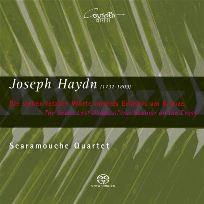 Haydn, J.: 7 Letzten Worte Unseres Erloosers Am Kreuze (die) (the 7 Last Words)