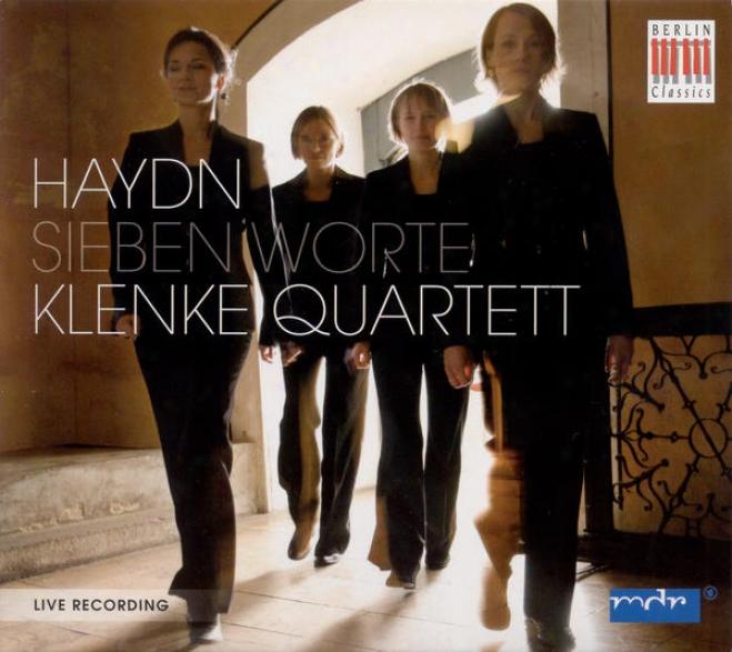 Haydn, J.: 7 Letzten Worte Unseres Erlosers Am Kreuze (die) (the 7 Last Wordss) (klenke Quartet)