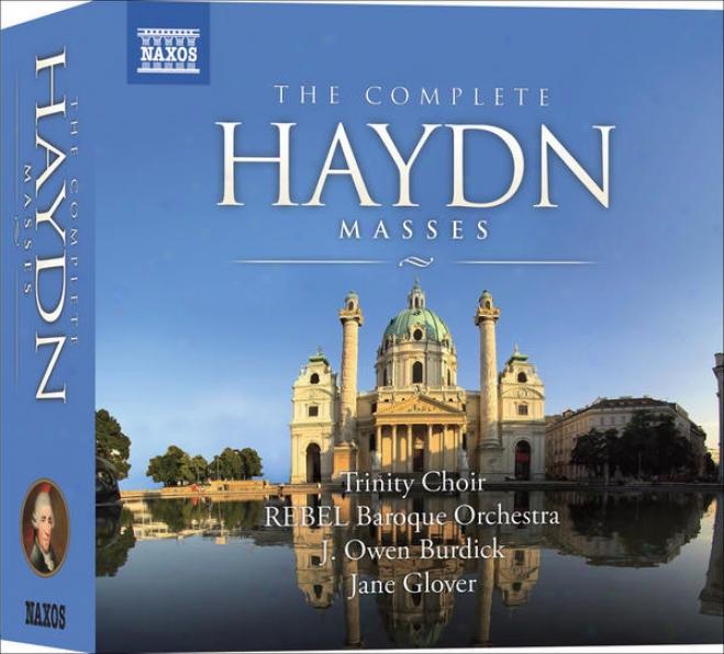 Haydn, J.: Masses (complete) (trinity Choir, Rebel Baroque Orchestra, Burdick, Glover) (8 Cd Box Set)