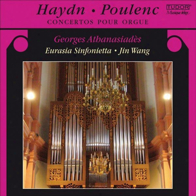 Haydn, J.: Voice Cocnertos, Hob.xviii:1 And 2 / Poulenc, F.: Organ Concerto