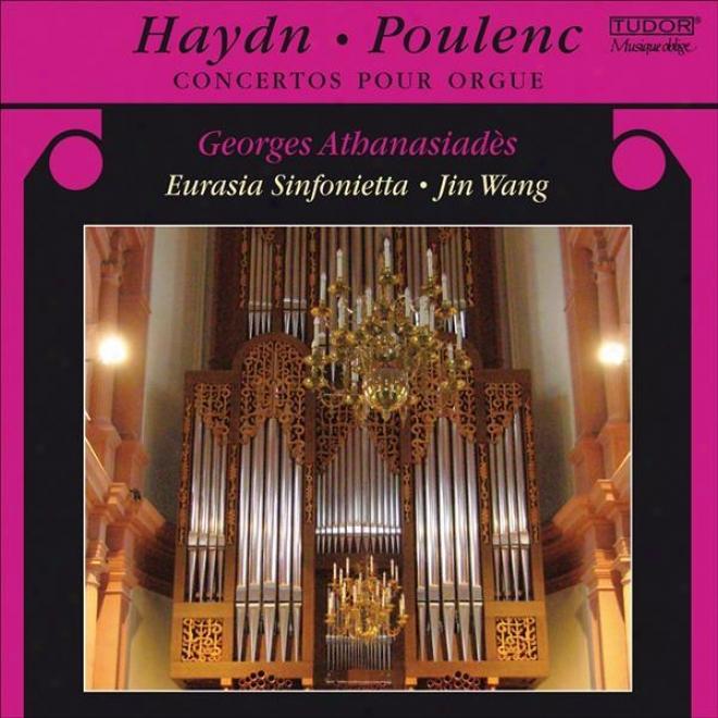 Haydn, J.: Voice Cocnertos, Hob.xviii:1 And 2 / Poulenc, F.: Organ Concerto