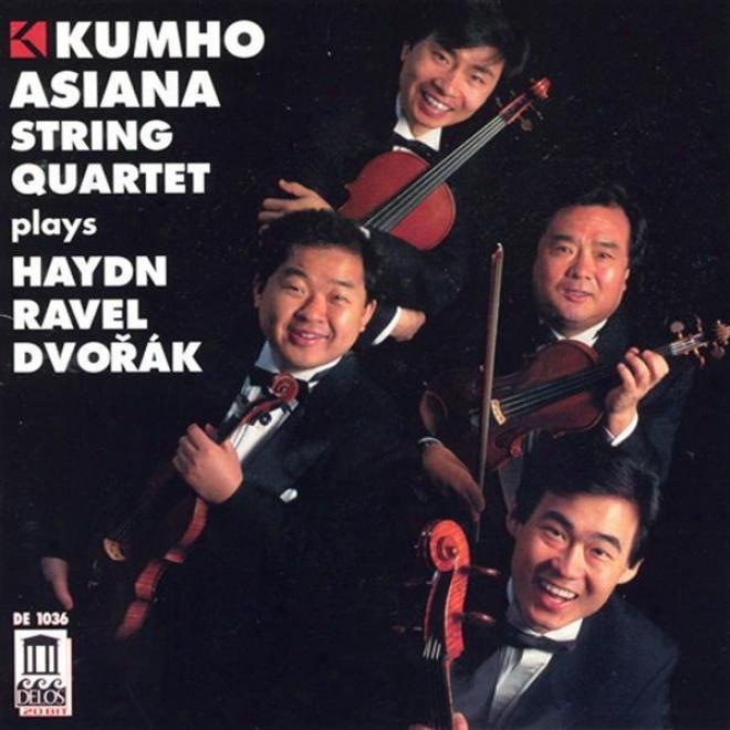 Haydn, J.: String Quartet No. 62 / Ravel, M.: String Quartet In F Major / Dvorak, A.: String Quartet No. 12 (kumho Asiana String Q