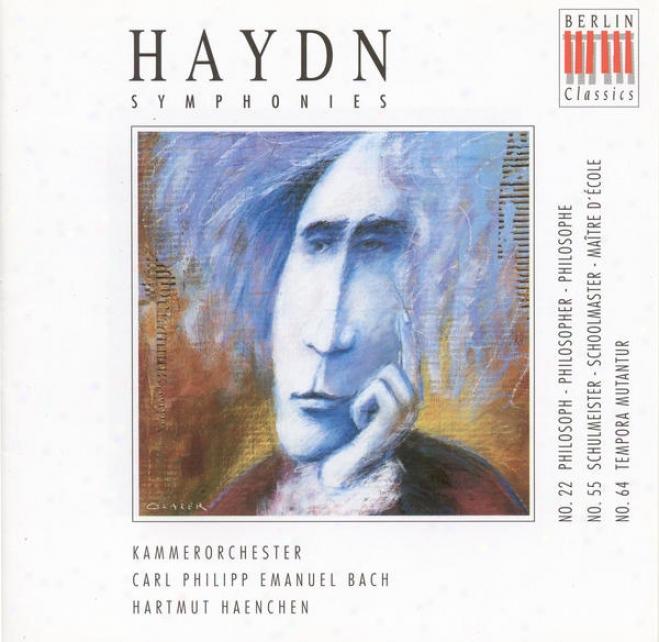 Haydn, J.: Symphonies Nos. 22, 55, 64 (c.p.e. Bach Chamber Orchestra, Haenchen)