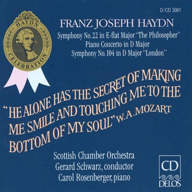 Haydn, J.: Symphonies Nos. 22 And 104 / Piano Concerto I D Major (rosenberger, Scottish Chamber Orchestra, Schwarz)