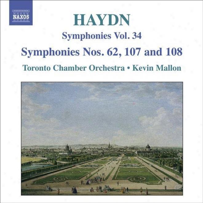Haydn, J.: Symphonies, Vol. 34 (nos. 62, 107, 108 / La Vera Costanza: Overture / Lo Speziald: Overture) (mallon)