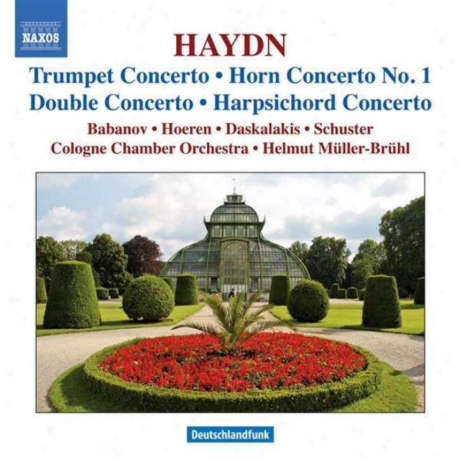 Haydn, J.: Trumpet Concsrto / Hotn Concerto No. 1 / Keyboard ConcertooI n D Major / Double Concerto In F Major (bruhl)