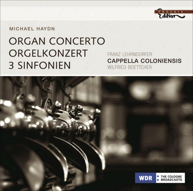 Haydn, M.: Concetot For Organ, Viola And Strings, P. 55 / Symphonies - P. 9, 27, 33 (lehrndorfer, Koch,-Cappella Coloniensis, Boet