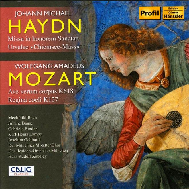 Haydn, M.: Missa Sanctae Ursulae / Mozart, W.a.: Ave Verum Corpus / Regina Coeli z(obeley)