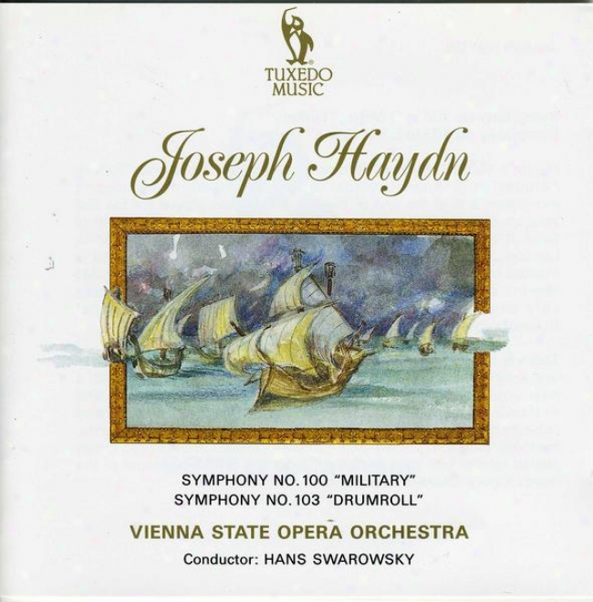 """haydn: Symphony No.100 In G, """"the Military""""; Symphony No.103 In E Flat, """"the D5umroll"""