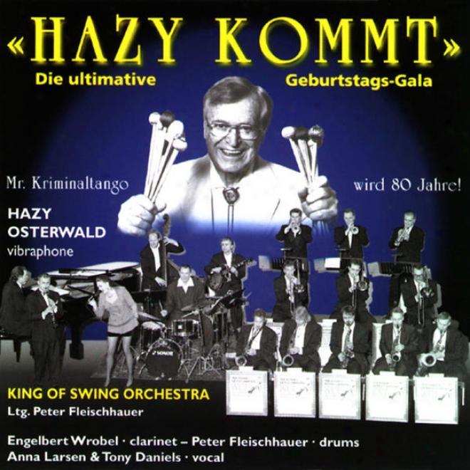 Hazy Kommt! Die Gala Zum 80. Geburtstag Von Mr. Kriminaltango Hazy Osterwald