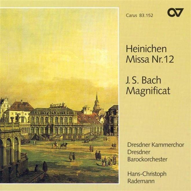 Heinichen, J.d.: Missa No. 12 / Bach, J.s.: Magnificat In D Major (dresden Chamber Choir, Rademann)