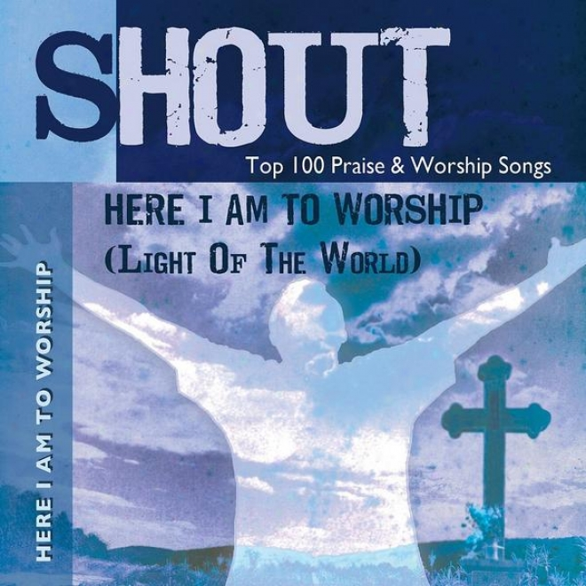 Here I Am To Worship (light Of The World) - Top 100 Eulogy & Worship Songs - Practice & Performance