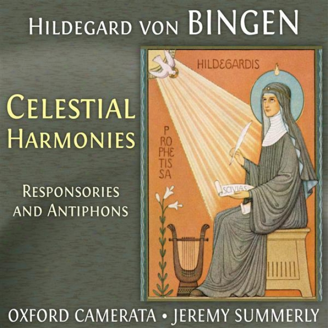 Hildegard Von Bingen: Celestial Harmonies - Responsories And Antiphons (oxford Camerata)