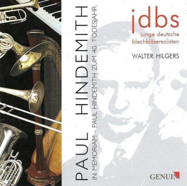Hindemith, P.: Ploner Musiktag / Konzertmusik / Organ Sonata N0. 2 / Lawrence, P.: Weitere Metamorphoesn (young German Brass Soloi